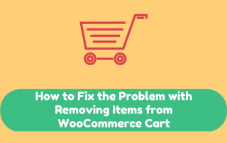 How to Fix the Problem with Removing Items from WooCommerce Cart