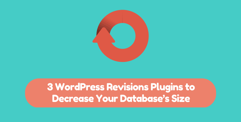 3 wordpress revision plugins to decrease database size