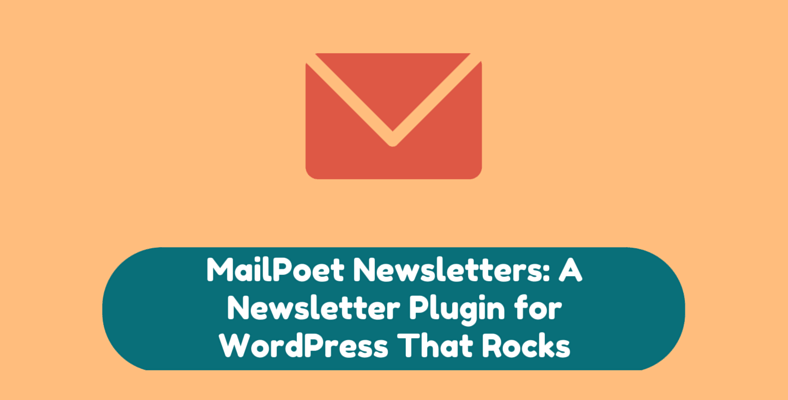 MailPoet Newsletters Plugin Review