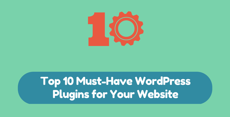 Top 10 must-have WordPress plugins
