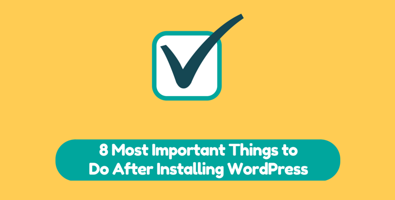 important things to do after installing WordPress