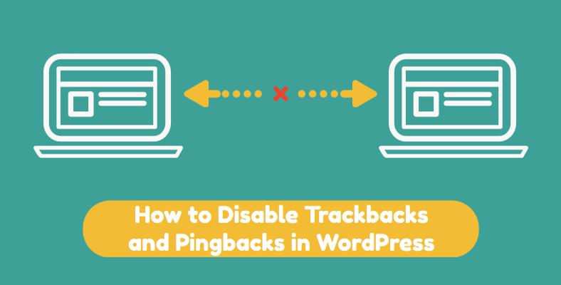 disable trackbacks and pingbacks in wordpress