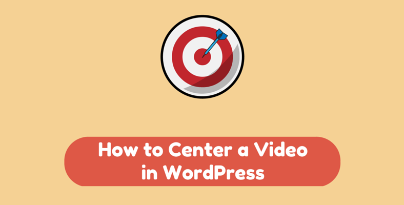 How to Center a Video in WordPress