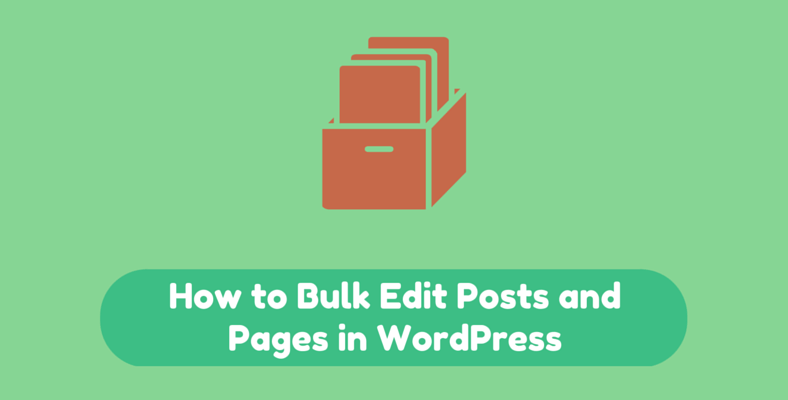 How to Bulk Edit Posts and Pages in WordPress