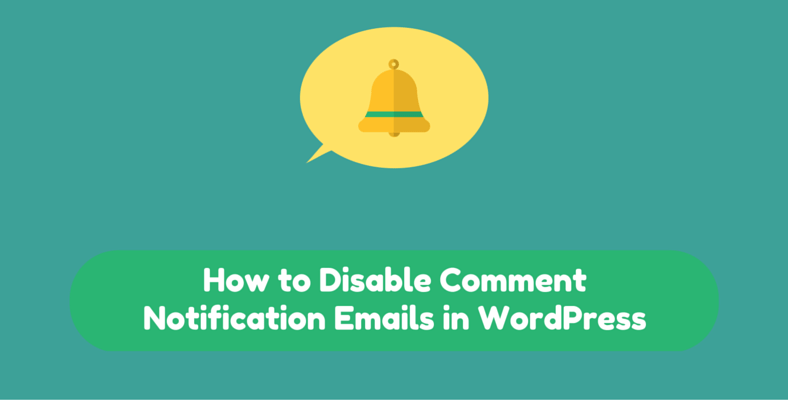 How to Disable Comment Notification Emails in WordPress