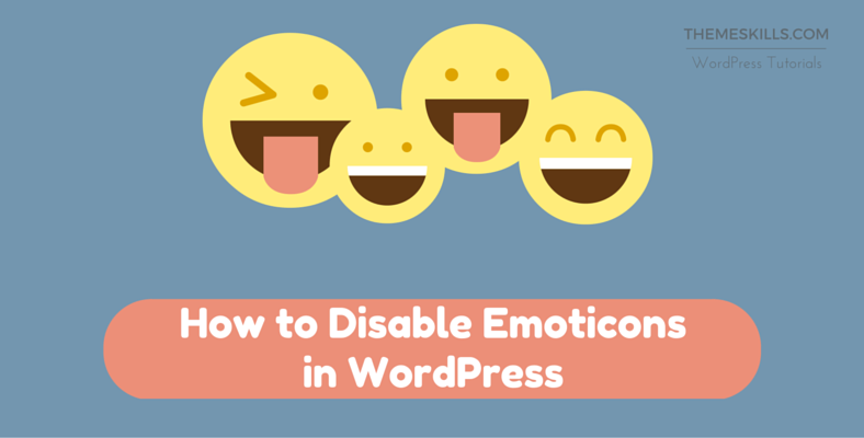 How to Disable Emoticons in WordPress