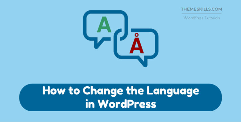How to Change the Language in WordPress