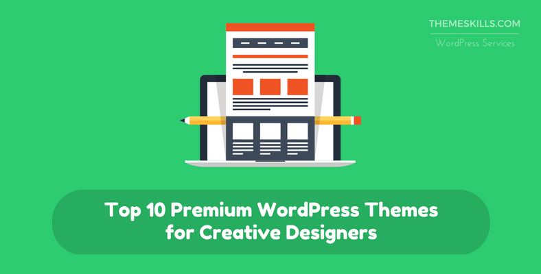 Top 10 Premium WordPress Themes for Creative Designers