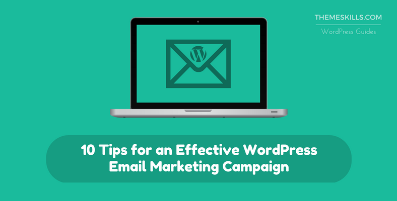 10 Tips for an Effective WordPress Email Marketing Campaign