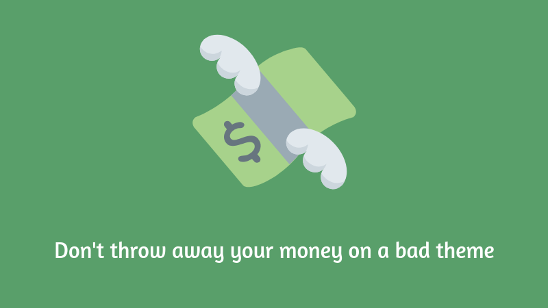 Don't throw away your money on a bad theme